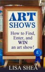 Art Shows - How To Find Enter And Win An Art Show