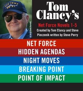 Tom Clancy's Net Force Novels 1-5