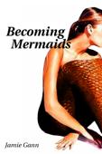 Becoming Mermaids