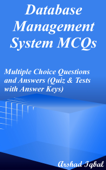 Database Management System Multiple Choice Questions and Answers (MCQs): Quizzes & Practice Tests with Answer Key (Database Quick Study Guide & Course Review)