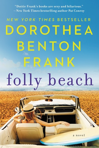 Dorothea Benton Frank - Folly Beach