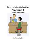 Terry's Joke Collection Volume One: Animal to Bar Jokes