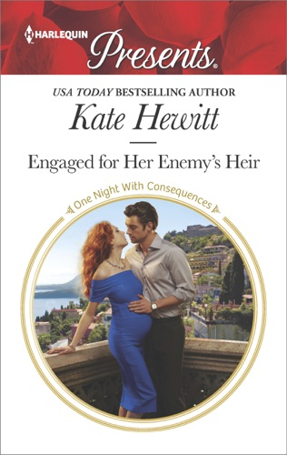 Kate Hewitt - Engaged for Her Enemy's Heir