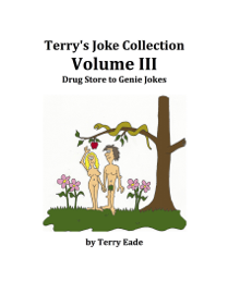 Terry's Joke Collection Volume Three: Drug Store to Genie Jokes