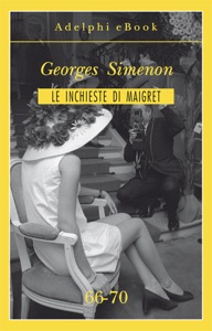 Le inchieste di Maigret 66-70 da Georges Simenon