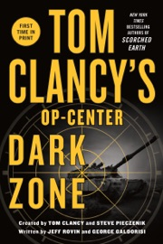 Tom Clancy's Op-Center: Dark Zone - Jeff Rovin & George Galdorisi by  Jeff Rovin & George Galdorisi PDF Download