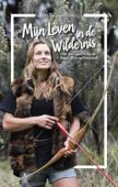 Download and Read Online Mijn leven in de wildernis