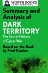 Summary And Analysis Of Dark Territory The Secret History Of Cyber War
