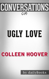 Ugly Love A Novel By Colleen Hoover Conversation Starters