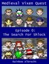Medieval Vixen Quest Episode 0 The Search For Shlock