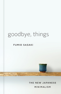 Goodbye, Things: The New Japanese Minimalism La couverture du livre martien