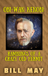 Obi-Wan Kenobi: Ramblings of a Crazy Old Hermit