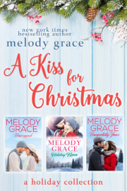 A Kiss for Christmas - Melody Grace book summary