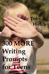 300 More Writing Prompts For Teens