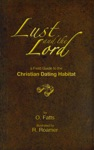 Lust And The Lord A Field Guide To The Christian Dating Habitat