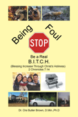 Stop Being Foul Be a Real B.I.T.C.H.