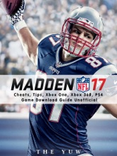 Madden NFL 17 Cheats, Tips, Xbox One, Xbox 360, PS4, Game Download Guide Unofficial