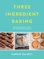 Sarah Rainey - Three Ingredient Baking artwork