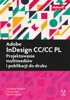 Adobe InDesign CC/CC PL. Projektowanie Multimediów I Publikacji Do Druku