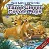 Three Clever Coyote Pups Tres Listos Coyotitos