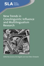 New Trends In Crosslinguistic Influence And Multilingualism Research