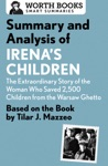 Summary And Analysis Of Irenas Children The Extraordinary Story Of The Woman Who Saved 2500 Children From The Warsaw Ghetto