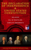 The Declaration of Independence & United States Constitution – Including Bill of Rights and Complete Amendments