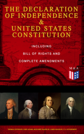 The Declaration of Independence & United States Constitution – Including Bill of Rights and Complete Amendments book