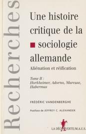 Une histoire critique de la sociologie allemande : aliénation et réification (2)