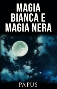 Magia bianca e Magia nera Book Cover