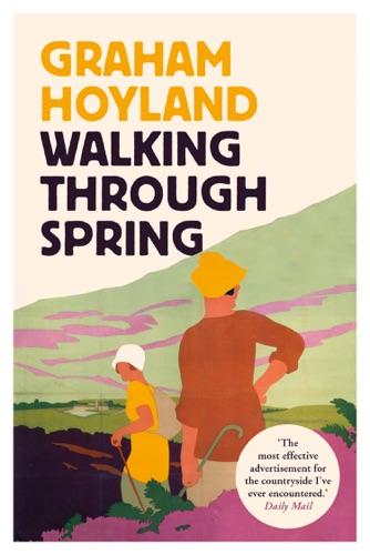 Graham Hoyland - Walking Through Spring