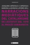 Narracions Meditiques Del Catalanisme De LEstatut Del 1979 Al Procs Sobiranista