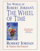 The World of Robert Jordan's The Wheel of Time - Robert Jordan & Teresa Patterson