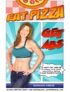 Eat Pizza Get Abs