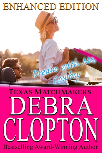 Dream with Me, Cowboy Enhanced Edition - Debra Clopton - Debra Clopton