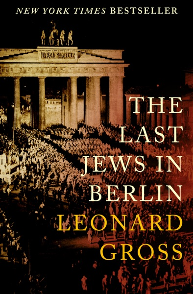 The Last Jews in Berlin - Leonard Gross book cover