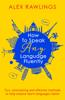 Alex Rawlings - How to Speak Any Language Fluently artwork