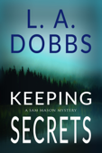 Keeping Secrets - L. A. Dobbs