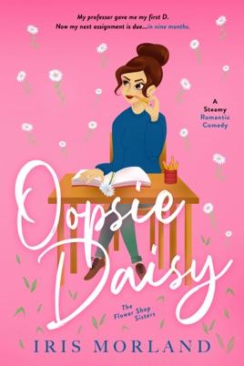 Oopsie Daisy: A Steamy Romantic Comedy