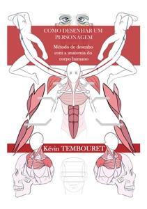 Como desenhar um personagem - Método de desenho com a anatomia do corpo humano Book Cover