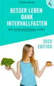Besser leben dank Intervallfasten  2020 Edition