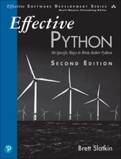 Effective Python: 90 Specific Ways to Write Better Python, 2/e