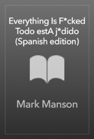 Everything Is F*cked \ Todo estA j*dido (Spanish edition) ebook Download