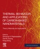 Thermal Behaviour And Applications Of Carbon-Based Nanomaterials (Enhanced Edition)