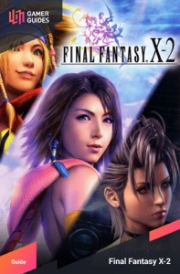 Final Fantasy X-2 HD Remaster - Strategy Guide