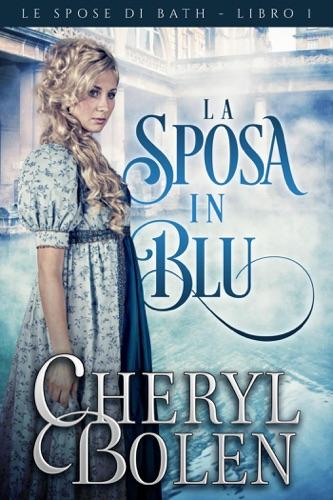 Cheryl Bolen - La sposa in blu