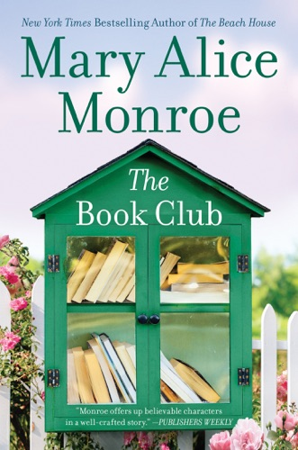 Mary Alice Monroe - The Book Club