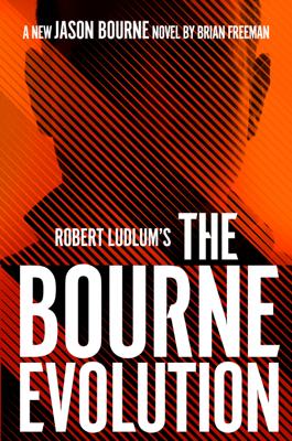 Brian Freeman - Robert Ludlum's The Bourne Evolution book