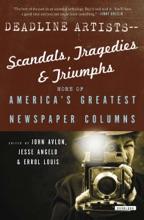 Deadline Artists—Scandals, Tragedies & Triumphs