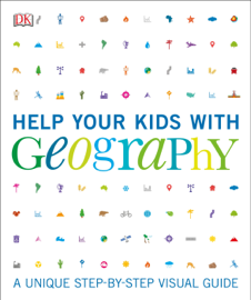 Help Your Kids with Geography, Ages 10-16 (Key Stages 3-4)
